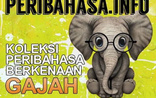 Koleksi Peribahasa Gajah