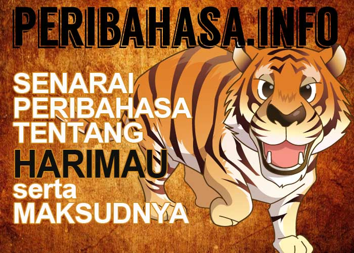 peribahasa tentang harimau